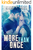 More Than Once: A Second Chance Romance (Chasing The Dream Book 4)