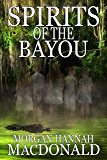 SPIRITS OF THE BAYOU (The Spirits Series Book 2)