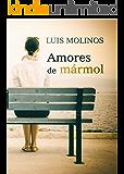 Amores de mármol (Spanish Edition)