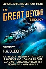 The Great Beyond: An Anthology of Classic Space Adventure Tales Kindle Edition