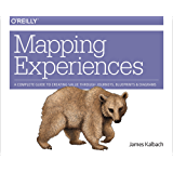 Mapping Experiences: A Complete Guide to Creating Value through Journeys, Blueprints, and Diagrams