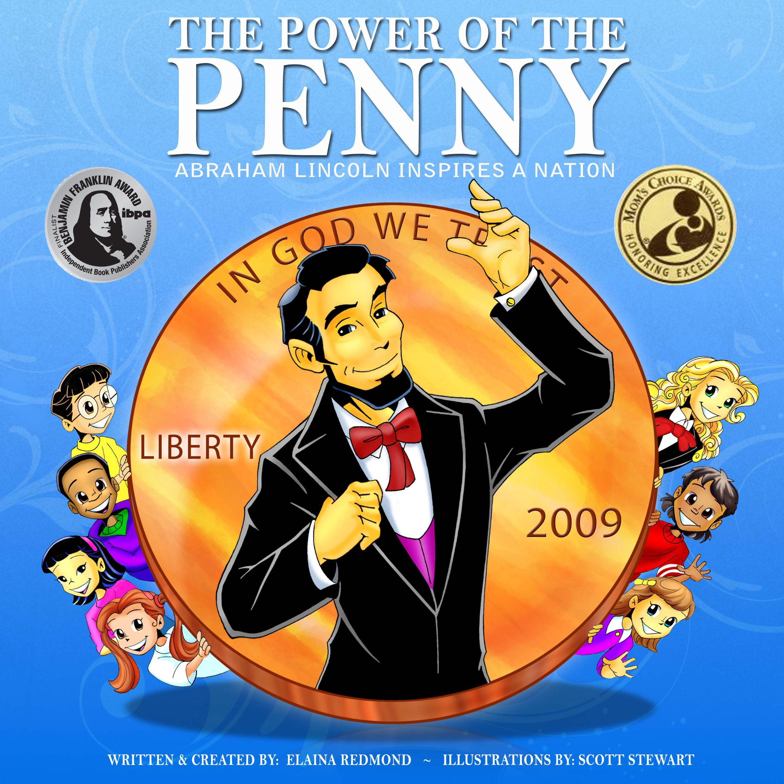 The power of the penny abraham lincoln inspires a nation a family the power of the penny abraham lincoln inspires a nation a family values book for kids elaina redmond scott stewart 9780981551500 amazon books fandeluxe Gallery
