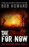 Die For Now (The Infected Dead Book 3)