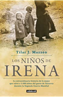 Los niños de Irena / Irenas Children: The extraordinary Story of the Woman Who Saved