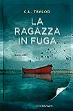 La ragazza in fuga (Italian Edition)