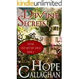Divine Secrets: A Divine Cozy Mystery (Divine Christian Cozy Mysteries Series Book 2)