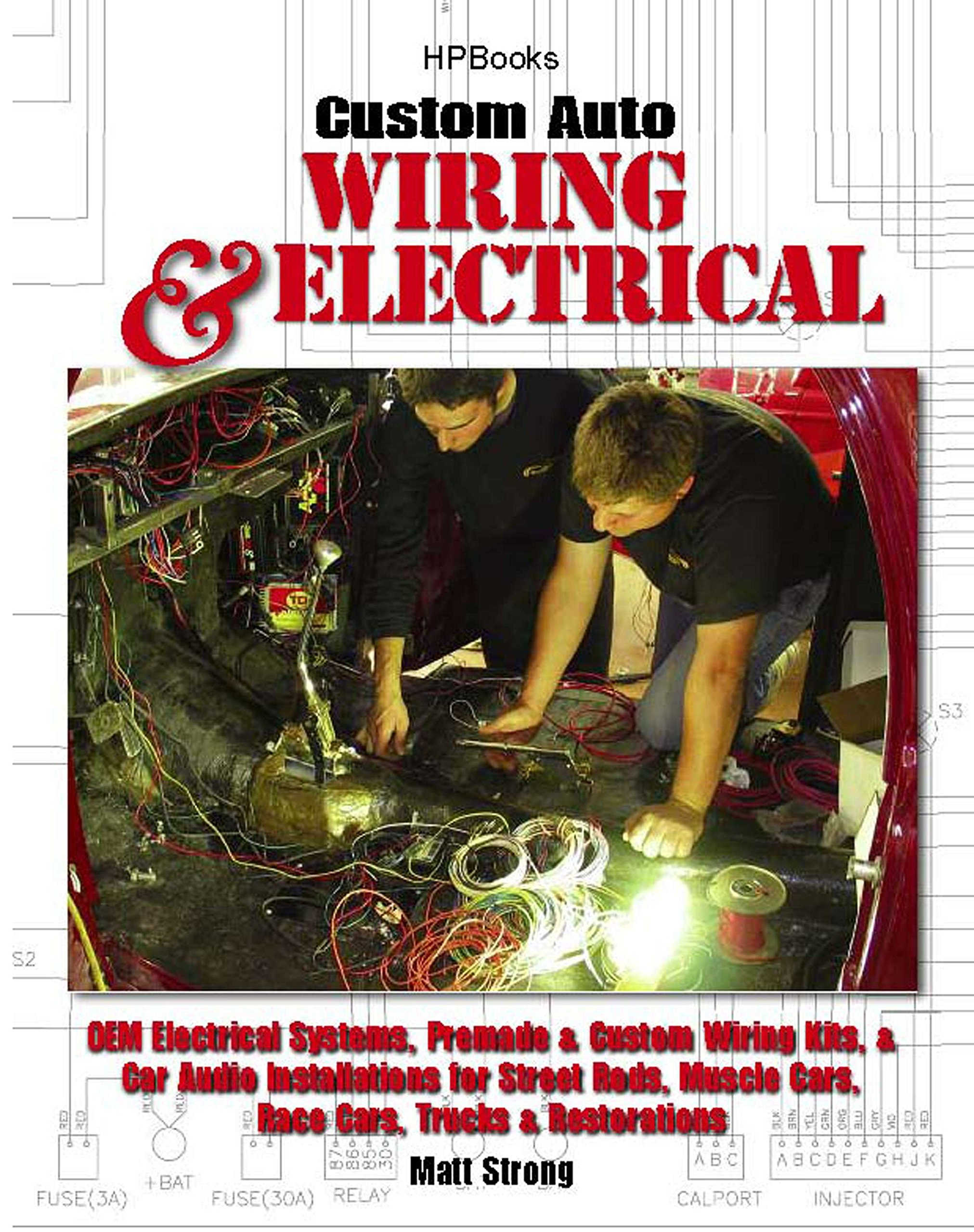 Custom Auto Wiring Electrical Matt Strong Book Amazon 9781557885456 Books