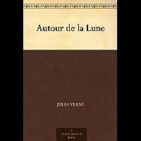 Autour de la Lune (Litterature) (French Edition)
