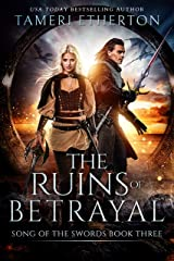 The Ruins of Betrayal (Song of the Swords Book 3) Kindle Edition