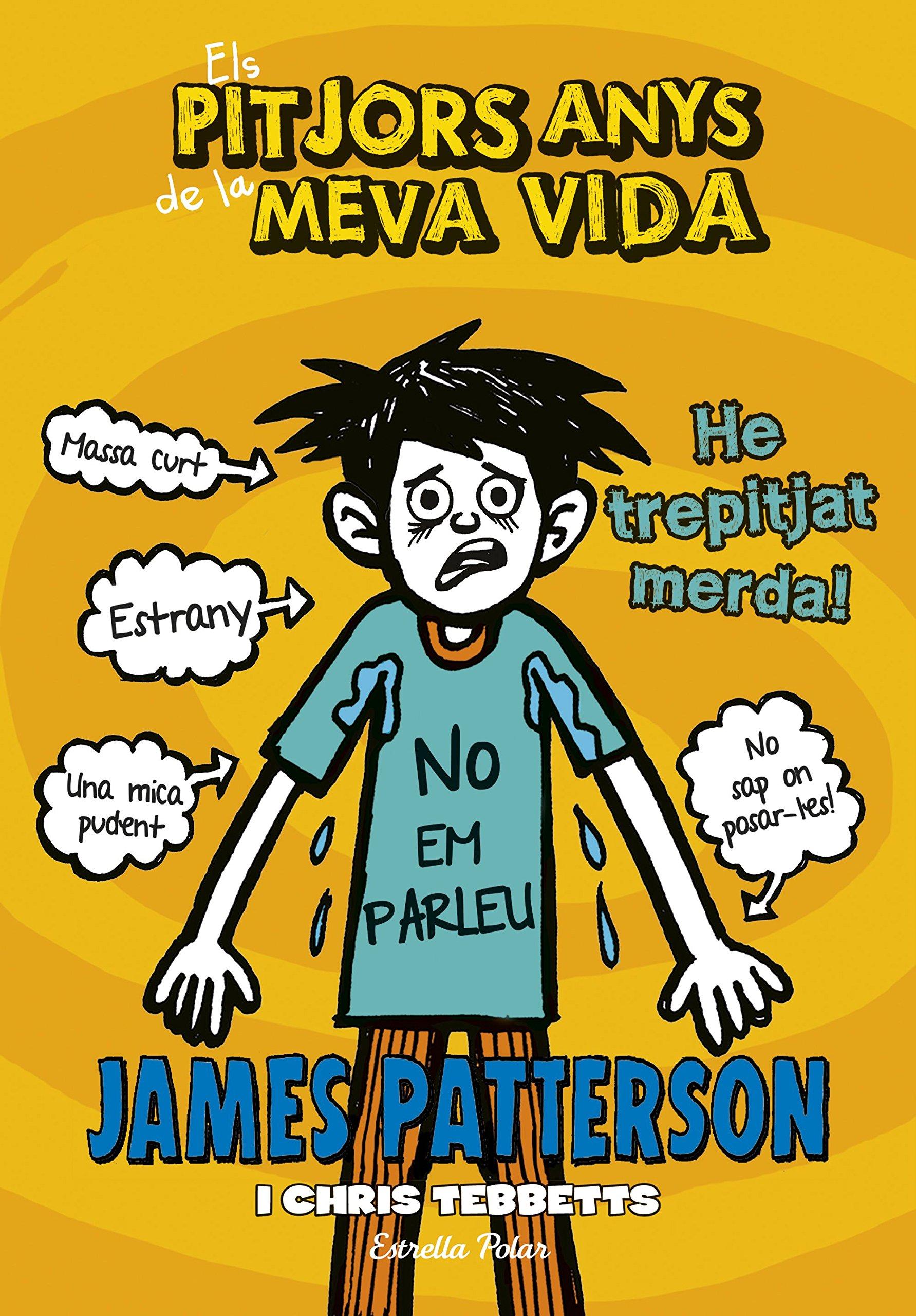 Els pitjors anys de la meva vida 7. He trepitjat merda Biblioteca James Patterson: Amazon.es: Patterson, James, Guiu Vidal, Maria Ángels: Libros