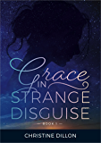 Grace in Strange Disguise (English Edition)