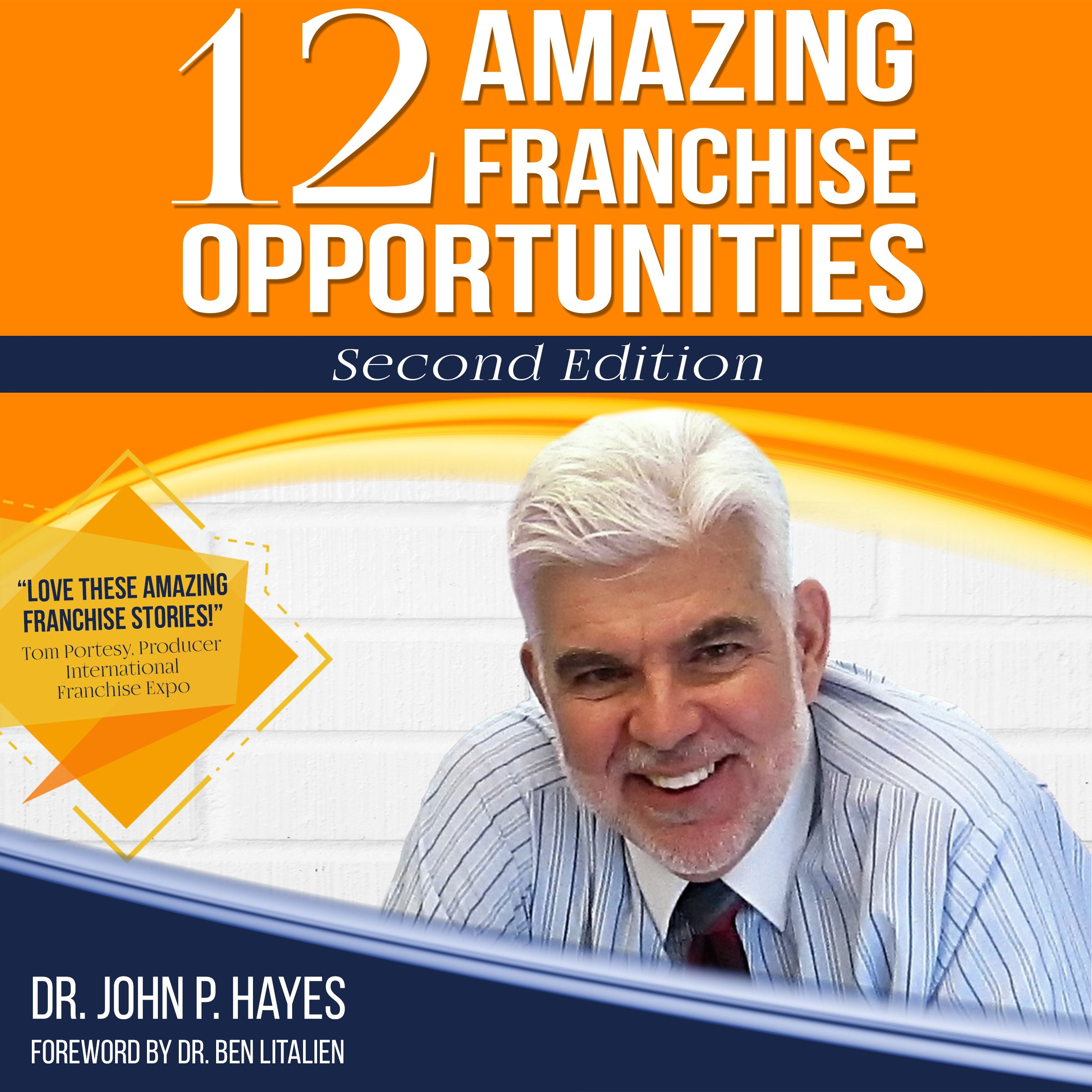 12 Amazing Franchise Opportunities: Second Edition