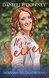 It's No Secret: Thriving After Surviving