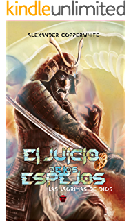 El juicio de los espejos (Las lágrimas de Dios nº 1) (Spanish Edition