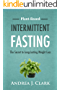 Intermittent Fasting: The Secret to Long-Lasting Weight Loss (English Edition)