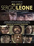 All about Sergio Leone: The Definitive Anthology. Movies, Anecdotes, Curiosities, Stories, Scripts and Interviews of the Legendary Film Direct (All About... Cinema!)