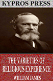 The Varieties of Religious Experience (English Edition)