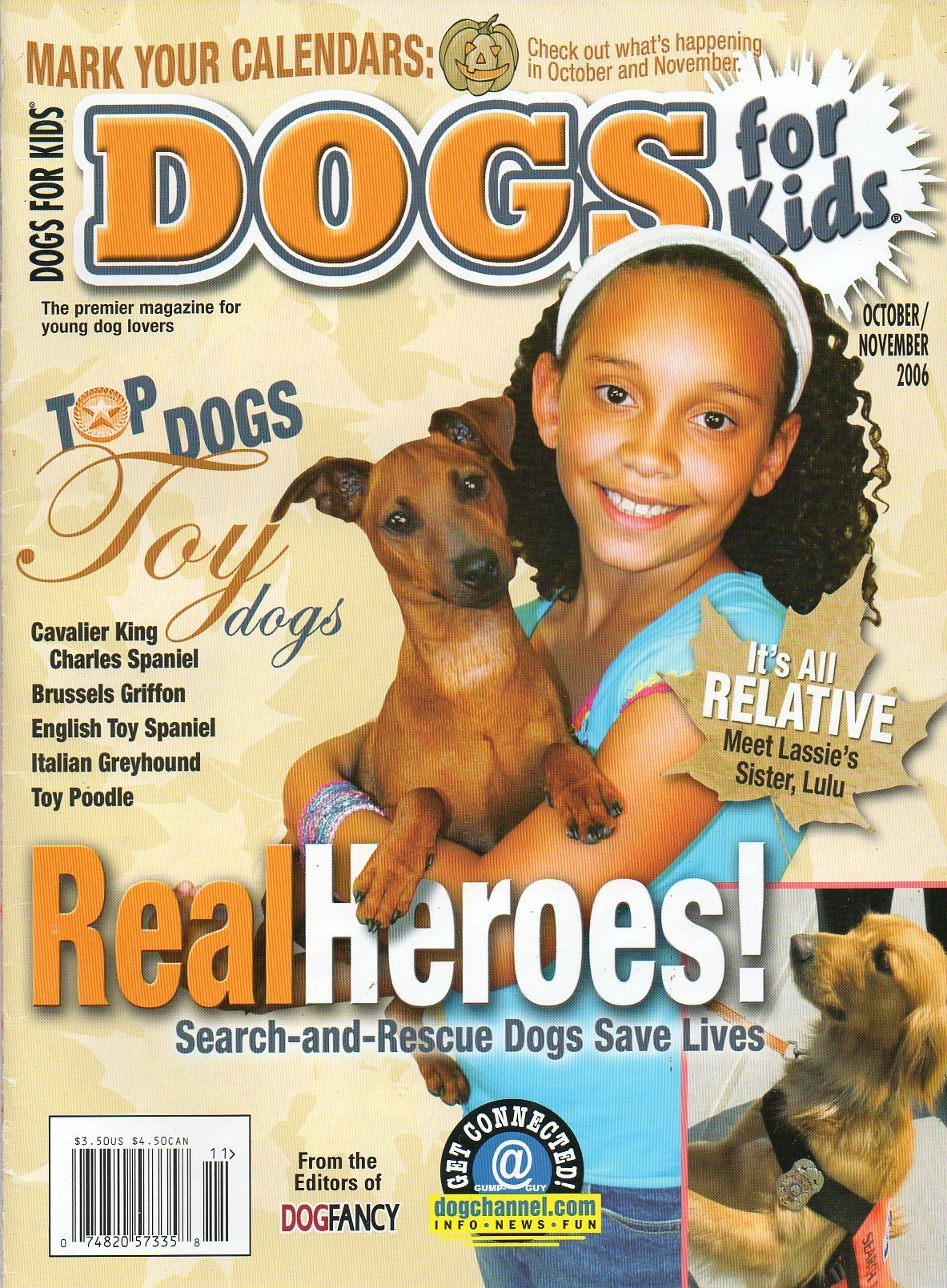 Read Online Dogs For Kids of Dog Fancy October November 2006 Premier Magazine For Young Dog Lovers REAL HEROES: SEARCH-AND-RESCUE DOGS SAVE LIVES It's All Relative: Meet Lassie's Sister Lulu pdf epub