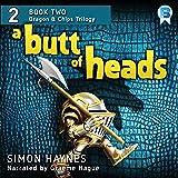 A Butt of Heads: Robot vs Dragons, Book 2