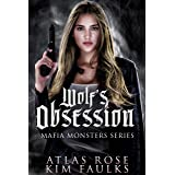 Wolf's Obsession: A Dark Wolf Mafia Romance (Wolf Mafia Monsters Book 3)