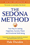 The Sedona Method: Your Key to Lasting Happiness, Success, Peace and Emotional Well-being: How to Get Rid of Your Emotional Baggage and Live the Life You Want