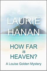 How Far Is Heaven?: A Louise Golden Mystery (Louise Golden Mysteries Book 2) Kindle Edition