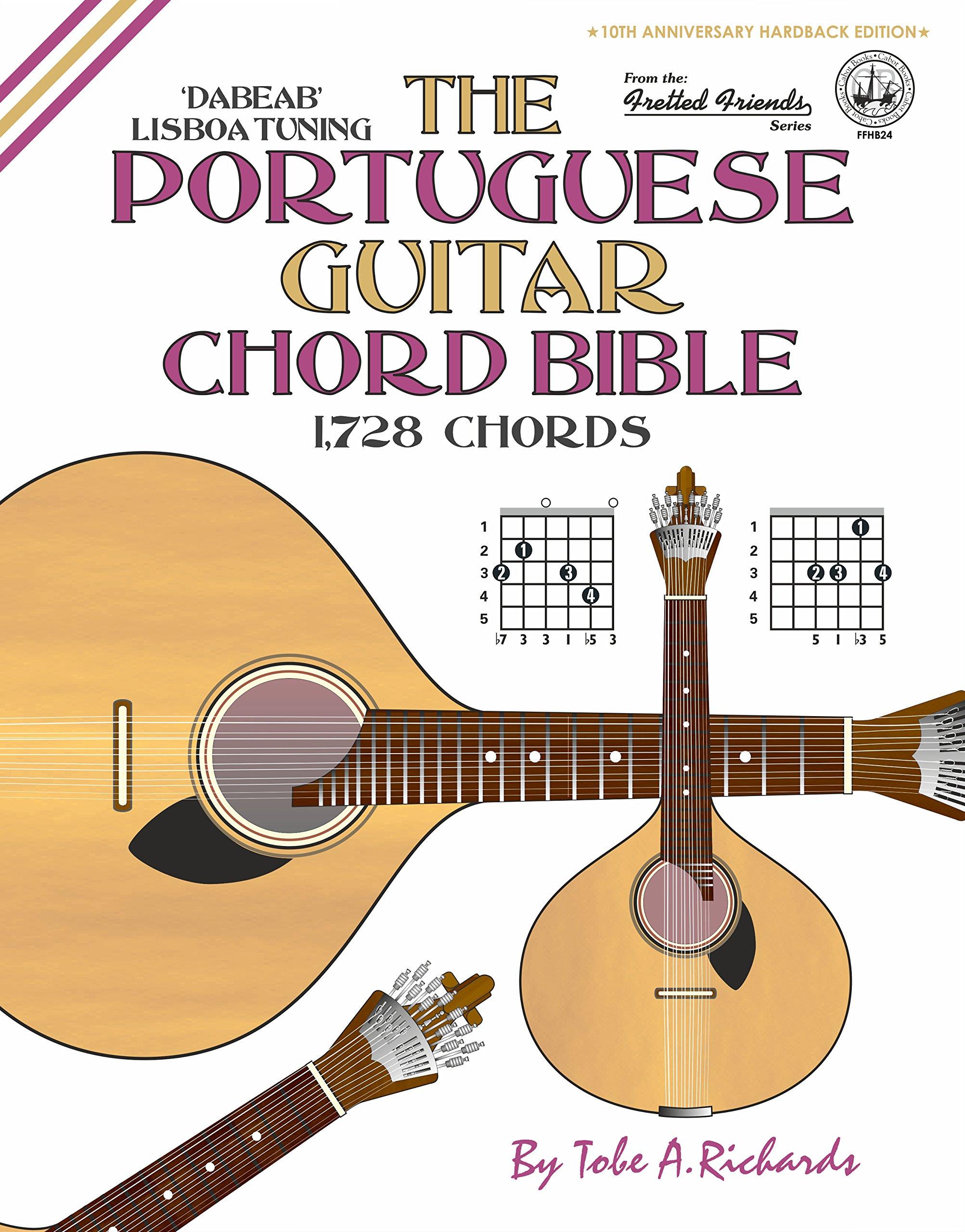 The Portuguese Guitar Chord Bible: Lisboa Tuning 1,728 Chords ...