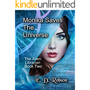 Monika Saves The Universe (The Alien Librarian Book 2)
