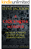 A CLOCKWORK MURDER: The Night A Twisted Fantasy Became Demented Reality (English Edition)