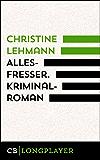Allesfresser. Kriminalroman