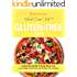 What Can I Eat On A Gluten-Free Diet?: A Quick Start Guide To Going Gluten-Free. Lose Weight, Feel Great and Increase Your Energy! PLUS Over 100 Delicious Gluten-Free Recipes