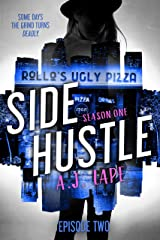 Side Hustle: Season One, Episode 2 (Darcy Walker Side Hustle Story: Season One) Kindle Edition