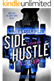 Side Hustle: Season One, Episode 2 (Darcy Walker Side Hustle Story: Season One)