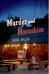 Murder and Moonshine: A Mystery (Moonshine Mystery Series Book 1) Kindle Edition