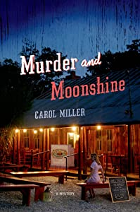 Murder and Moonshine: A Mystery (Moonshine Mystery Series Book 1)