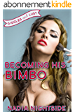 Giggles & Lust: Becoming His Bimbo (Bimbo Babe Lust Book 3) (English Edition)