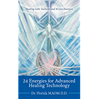 24 Energies for Advanced Quantum Healing: Healing with Tachyon and Kryon Energies (English Edition)