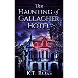 The Haunting of Gallagher Hotel: A Supernatural Horror Novel