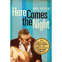 Here Comes the Night: The Dark Soul of Bert Berns and the Dirty Business of Rhythm and Blues book cover