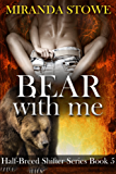 Bear with Me (Half-breed Shifter Series Book 5) (English Edition)