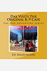 Dax Visits The Original K-9 Cafe (The Dax Adventure Series Book 1) Kindle Edition