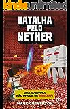 Batalha pelo Nether - Minecraft - vol. 2: Uma aventura não oficial de Minecraft