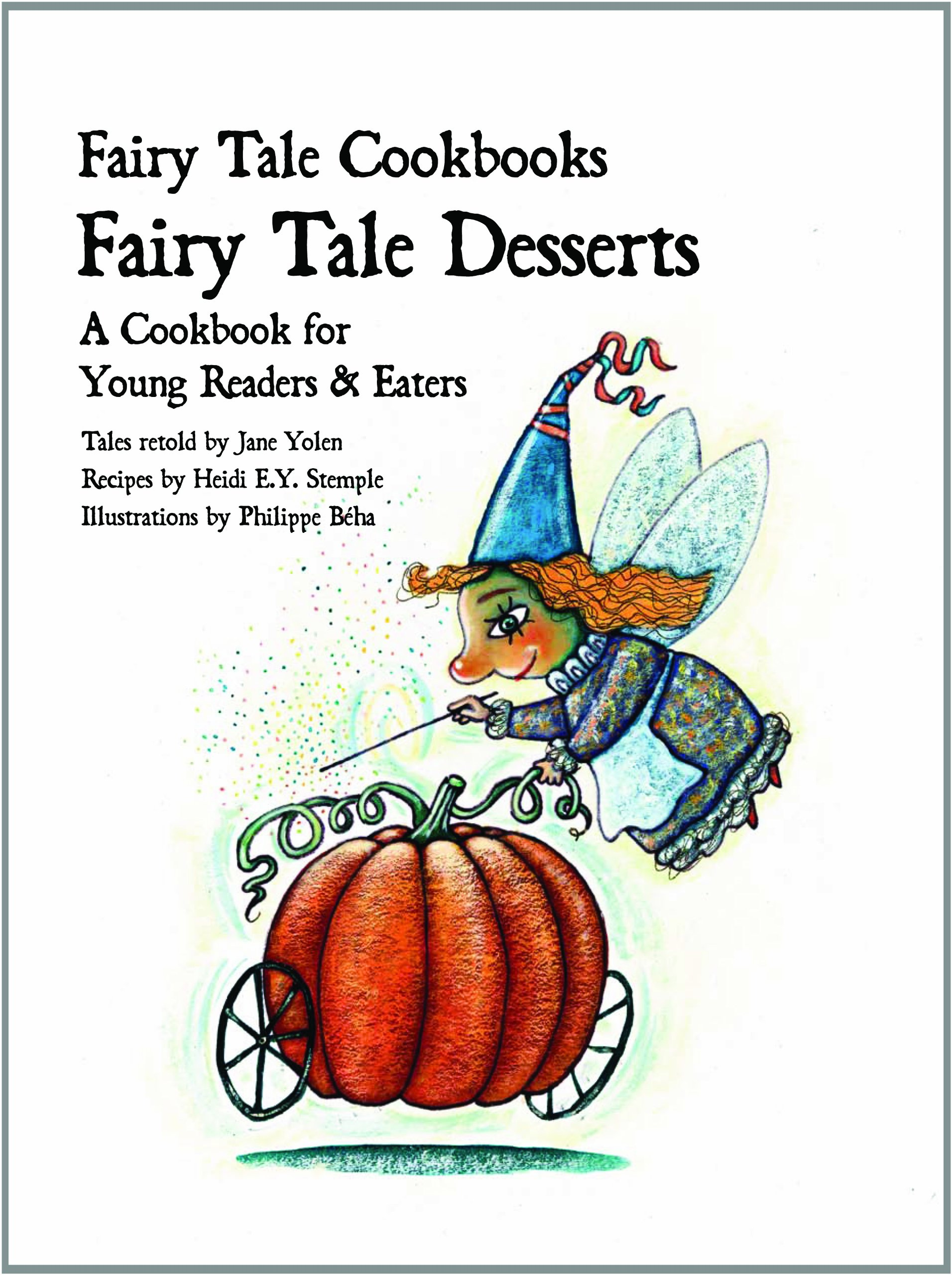 Download Fairy Tale Desserts: A Cookbook for Young Readers and Eaters (Fairy Tale Cookbooks) ebook