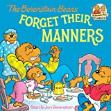 The Berenstain Bears Forget Their Manners (First Time Books(R))