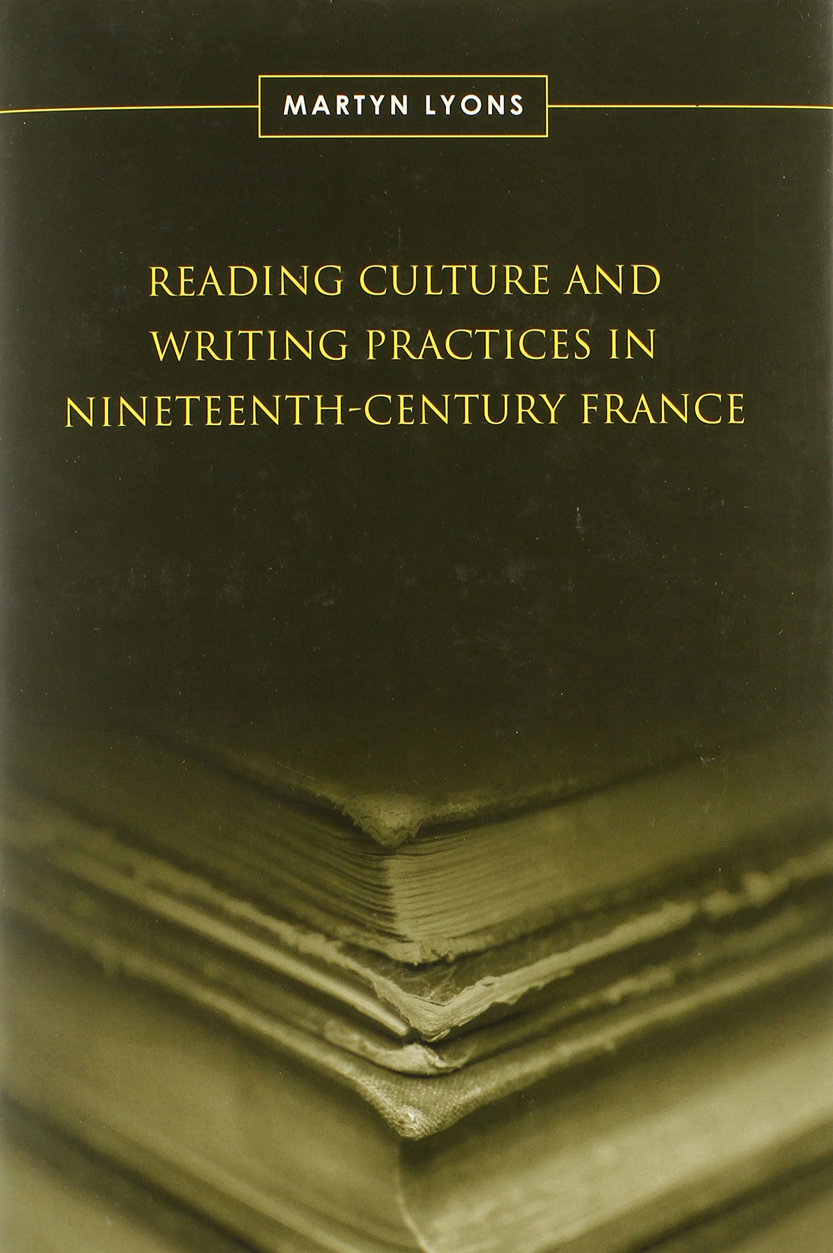 reading culture and writing practices in nineteenth century france