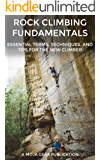 Rock Climbing Fundamentals: Essential Terms, Techniques, and Tips for the New Climber