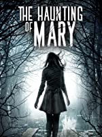 The Haunting of Mary