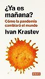 ¿Ya es mañana?: Cómo la pandemia cambiará el mundo (Spanish Edition)