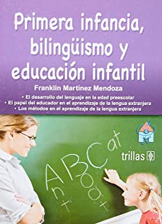Primera infancia, bilinguismo y educacion infantil / Early Childhood, Education and Bilingualism (Spanish