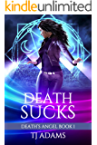 Death Sucks: Death's Angel Series Book 1